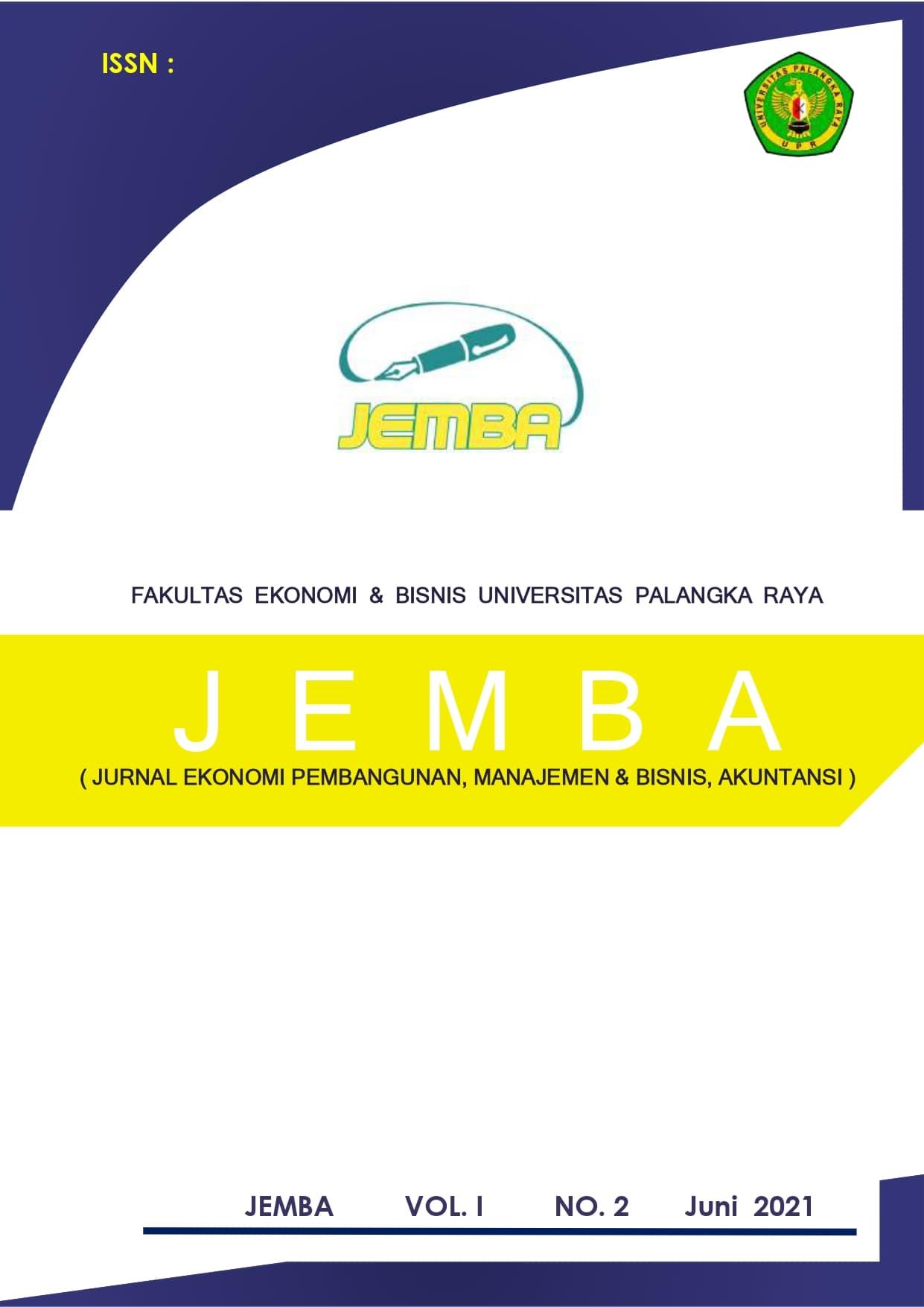 View Vol. 1 No. 2 (2021): JEMBA : Jurnal Ekonomi Pembangunan, Manajemen dan Bisnis, Akuntansi